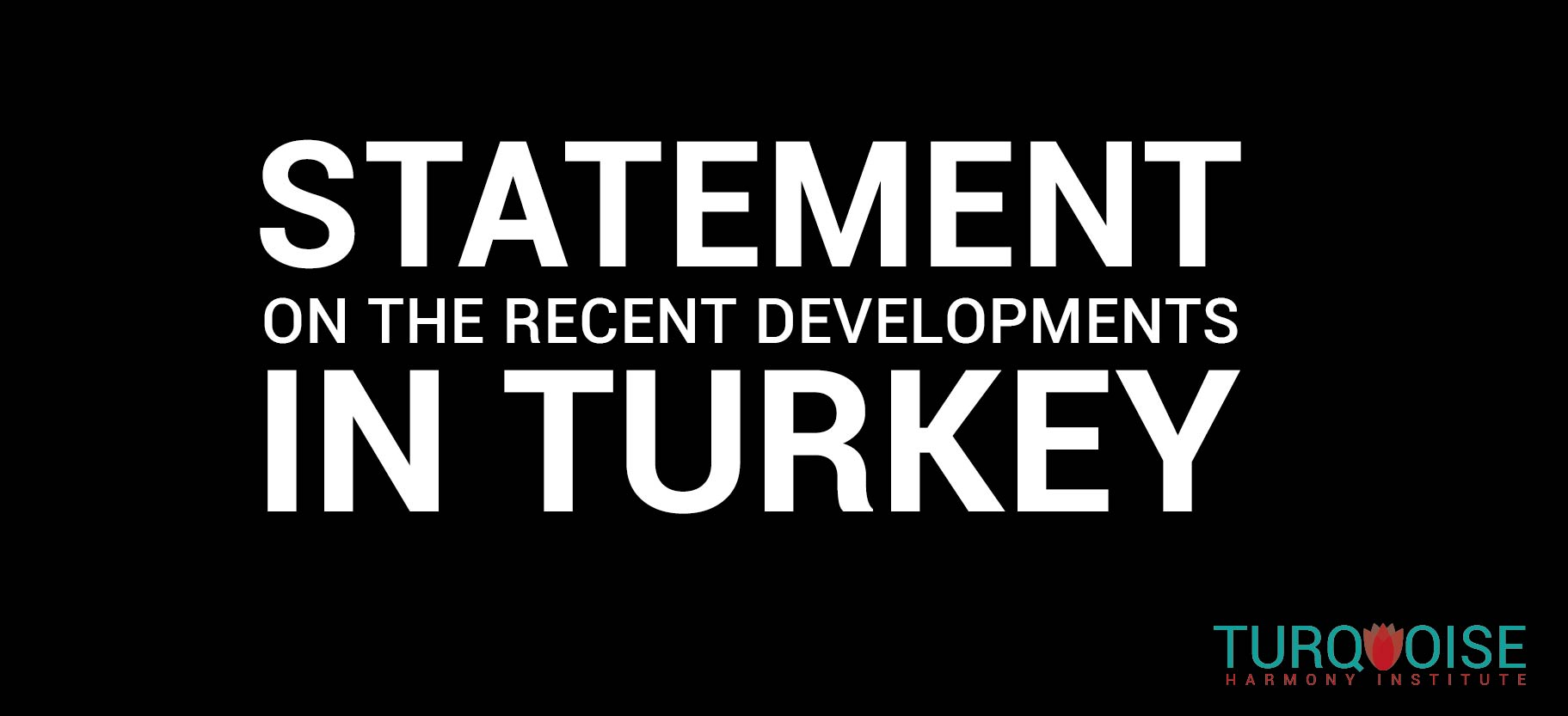 Statement on the recent developments in Turkey