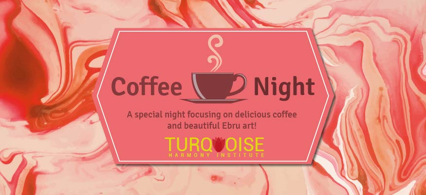 Coffee Night & Ebru Art