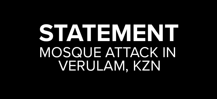 Statement: Mosque Attack in Verulam, Kwa-Zulu Natal